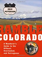 Ramble Colorado: A Wanderer's Guide to the…