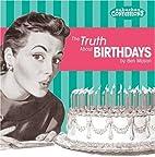 Truth about Birthdays by Ben Mason