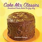 Cake Mix Classics: Sensational Treats Baked…