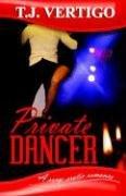 Private Dancer by T. J. Vertigo