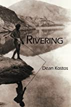Rivering by Dean Kostos