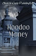 Hoodoo Money by Sharon Cupp Pennington