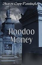 Hoodoo Money by Sharon Cupp Pennington