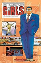The Trouble With Girls Volume 1 by Will…