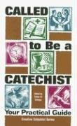 Called to Be a Catechist; Your Practical…