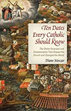 Ten Dates Every Catholic Should Know by…