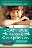 Wittmann, Maureen: The Catholic Homeschooling Companion