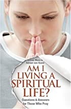 Am I Living a Spiritual Life by Susan Muto