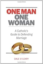 One Man, One Woman: A Catholics Guide to…
