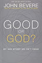 Good or God?: Why Good Without God Isn't…