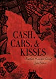 John Fulker: Cash, Cars, & Kisses: Another Murder Trilogy