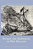 Snow, Edward Rowe: Storms And Shipwrecks of New England