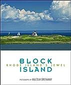 Block Island: Rhode Island's Jewel by Martha…