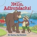 Hello, Adirondacks! by Martha Zschock