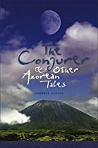 The Conjurer and Other Azorean Tales…