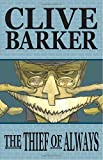 Barker, Clive: Clive Barker&#39;s The Thief of Always