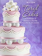Wilton Tiered Cakes A Showcase Of Dramatic…