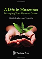 A Life in Museums: Managing Your Museum…
