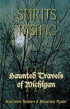 Haunted Travels of Michigan Volume 3:…