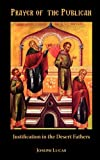 Lucas, Joseph: Prayer of the Publican: Justification in the Desert Fathers