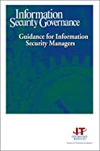 Information Security Governance: Guidance…