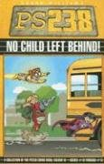 PS238 Vol. 3: No Child Left Behind by Aaron…