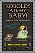 Kobolds Ate My Baby Super Deluxx Edition by…
