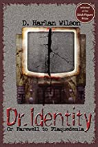 Dr. Identity (Scikungfi Trilogy) by D.…