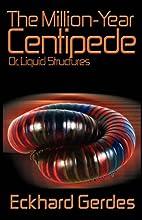 The Million-Year Centipede by Eckhard Gerdes