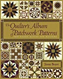 Beyer, Jinny: The Quilter's Album of Patchwork Patterns: 4050 Pieced Blocks for Quilters
