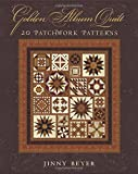 Beyer, Jinny: Golden Album Quilt: 20 Patchwork Patterns