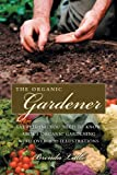 Little, Brenda: The Practical Organic Gardener: Everything You Need to Know with moren than 200 Illustrations
