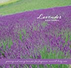 Lavender: Growing & Using Lavender for…