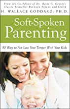 Soft-Spoken Parenting: 50 Ways to Not Lose…