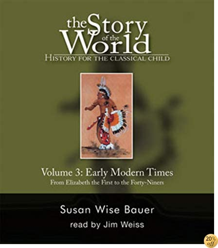 TThe Story of the World: History for the Classical Child, Vol. 3: Early Modern Times, 2nd Edition (9 CDs)