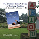 Wise, Jessie: The Ordinary Parent's Guide to Teaching Reading: Audio Companion to Lessons 1-26 (Audio CD)