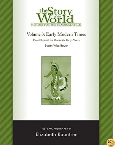 TThe Story of the World: History for the Classical Child: Early Modern Times: Tests and Answer Key (Vol. 3) (Story of the World)