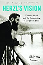 Herzl's Vision: Theodor Herzl and the…