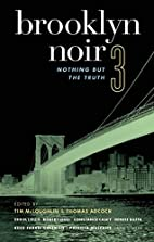 Brooklyn Noir 3: Nothing but the Truth by…