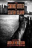 Nersesian, Arthur: The Swing Voter of Staten Island (Akashic Urban Surreal Series)