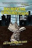 Nersesian, Arthur: The Sacrificial Circumcision of the Bronx