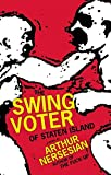 Nersesian, Arthur: The Swing Voter of Staten Island (The Five Books of Moses)