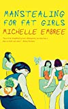 Embree, Michelle: Manstealing for Fat Girls