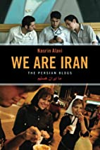 We Are Iran: The Persian Blogs by Nasrin…