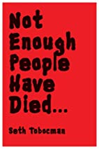 Not Enough People Have Died ... by Seth…