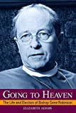 Adams, Elizabeth: Going to Heaven: The Life And Election of Bishop Gene Robinson
