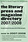 Council of Literary Magazines and Presses Staff: The Literary Press and Magazine Directory 2007/2008: The Only Directory for the Serious Writer of Fiction and Poetry