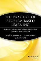 The Practice of Problem-Based Learning: A…