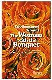 Schmitt, Eric-Emmanuel: The Woman with the Bouquet