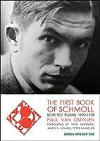 The First Book of Schmoll (Green Integer)…